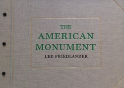 Friedlander, Lee: The American Monument.